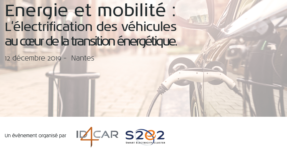 2019 12 12 ENERGIE ET MOBILITE ELECTRIFICATION AU COEUR TRANSITION ENERGETIQUE
